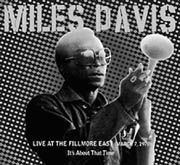 Miles Davis: Live At The Filmore East  (March 7, 1970): It's About That Time - Miles Davis