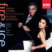 Sarah Chang, Plácido Domingo: Fire   Ice - Sarasate: Concert Fantasy on  Carmen  op. 25, Zigeunerweisen op. 20, Massenet: Méditation, Ravel: