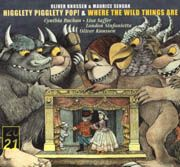 Oliver Knussen,  Maurice Sendak: Higglety Pigglety Pop! Where the Wild Things Are