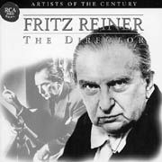 Fritz Reiner: The Director (Artists of the Century) - Rossini, Haydn, Beethoven, Weber, Strauss, Liszt, Wagner, Ravel, Bartók