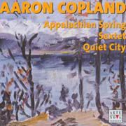 Aaron Copland: Appalachian Spring, Sextet, Quiet City, Two Pieces for  String Orchestra, Hoe Down  z baletu Rodeo