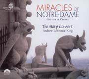 The Miracles of Notre-Dame, The Harp Consort, Andrew Lawrence-King
