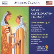 Mario Castelnuovo-Tedesco: Naomi and Ruth op. 27, Sacred Service for the Sabbath Eve the Fields, Sir Neville Marriner.