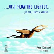 Petr Kořínek and friends - Just Floating Lightly