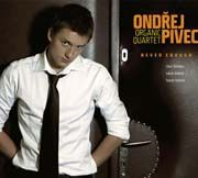 Ondřej Pivec Organic Quartet - Never Enough