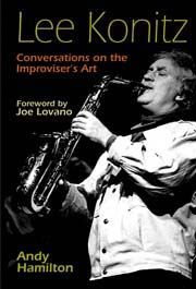 Andy Hamilton - Lee Konitz: Conversations on the Improviser's Art (kniha)