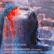 Håkan Hardenberger - Exposed throat