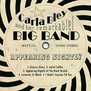 Carla Bley And Her Remarkable Big Band - Appearing Nightly