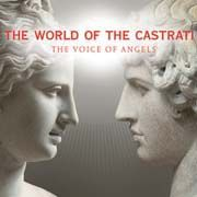 The World Of The Castrati - The Voice Of Angels