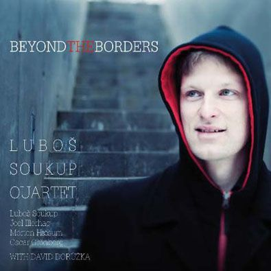 Luboš Soukup Quartet - Beyond The Borders