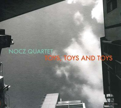 NOCZ Quartet - Toys, Toys And Toys
