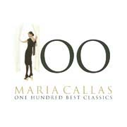 Maria Callas - One Hundred Best Classics