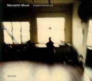 Meredith Monk: Impermanence