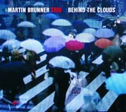Martin Brunner Trio - Behind the Clouds