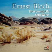 Ernest Bloch - From Jewish Life, Nigun, Meditation Hebraique, Voice in the Wilderness, Visions and Prophecies, Suite No. 3